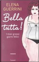 Bella tutta! by Elena Guerrini