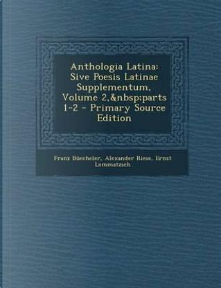 Anthologia Latina by Franz Buecheler