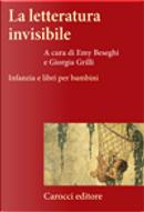 La letteratura invisibile by Emy Beseghi, Giorgia Grilli