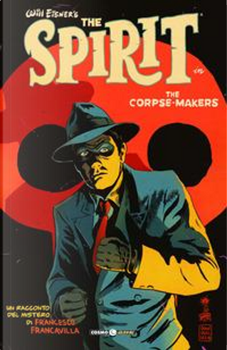 The corpse makers. Will Eisner's The Spirit by Francesco Francavilla