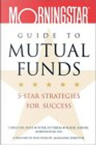 Morningstar's Guide to Mutual Funds by Christine Benz, Peter Di Teresa, Russel Kinnel