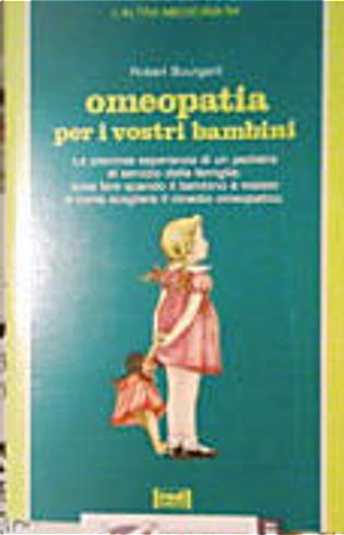 Omeopatia per i vostri bambini by Robert Bourgarit