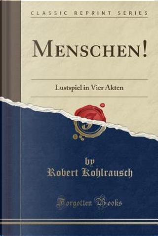 Menschen! by Robert Kohlrausch