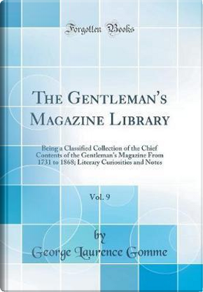 The Gentleman's Magazine Library, Vol. 9 by George Laurence Gomme