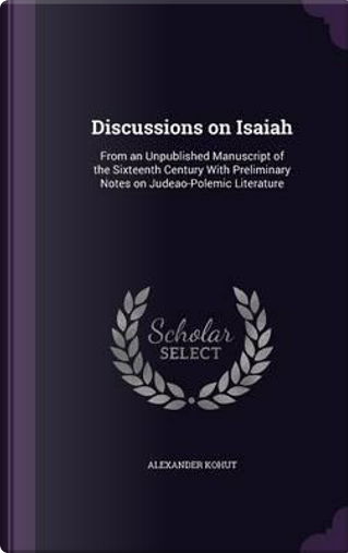 Discussions on Isaiah by Alexander Kohut