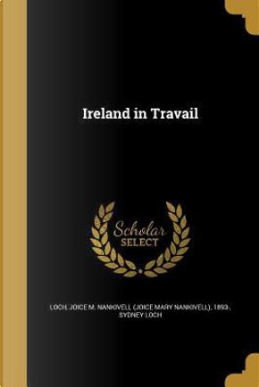 IRELAND IN TRAVAIL by Sydney Loch