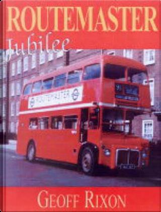 Routemaster Jubilee by Geoff Rixon