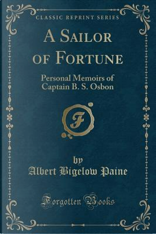 A Sailor of Fortune by Albert Bigelow Paine