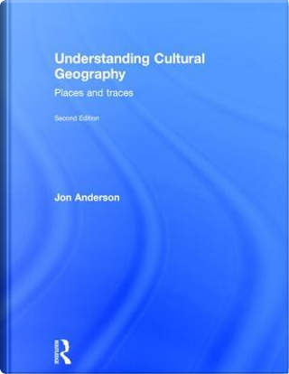 Understanding Cultural Geography by Jon Anderson