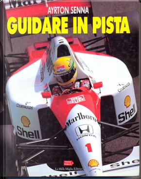 Guidare in pista by Ayrton Senna