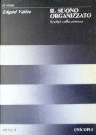 Il suono organizzato by Edgard Varèse