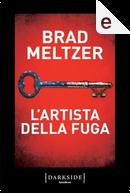 L'artista della fuga by Brad Meltzer