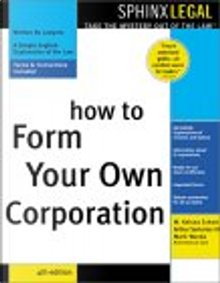 How to Form Your Own Corporation by Arthur G. Sartorius, Mark Warda, W. Kelsea Eckert