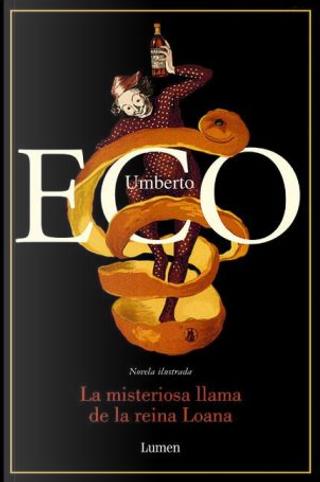 La misteriosa llama de la reina Loana by Umberto Eco