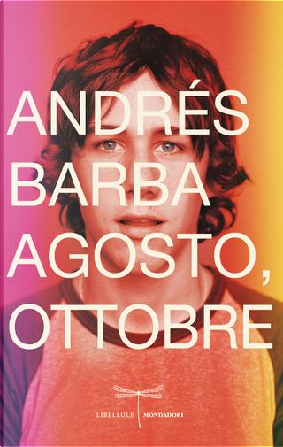 Agosto, ottobre by Andrés Barba