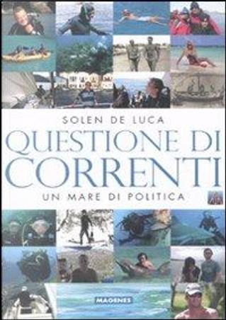 Questione di correnti. Un mare di politica by Solen De Luca