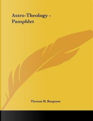 Astro-theology by Thomas H. Burgoyne