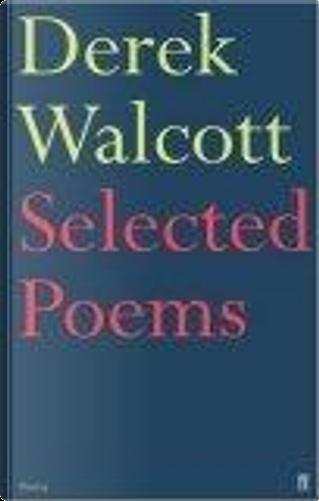 Selected Poems by Derek Walcott