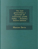 The Lost Generation; A Portrait of American Youth Today by MAXINE DAVIS