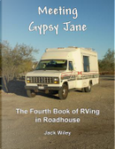 Meeting Gypsy Jane by Jack Wiley
