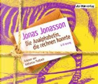 Die Analphabetin, die rechnen konnte by Jonas Jonasson