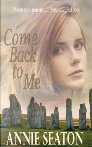 Come Back to Me by Annie Seaton