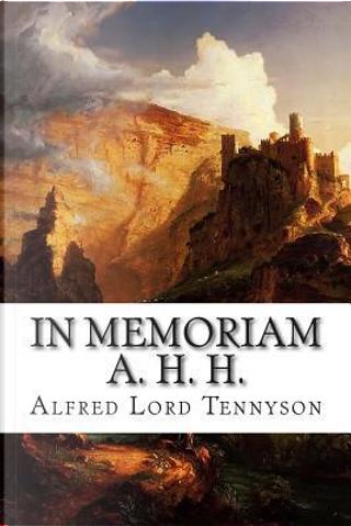 In Memoriam A. H. H. by Alfred Tennyson Baron Tennyson