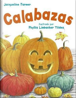 Calabazas by Jacqueline Farmer