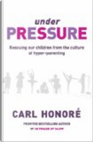 The Perfect Child by Carl Honore