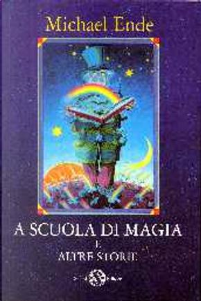 A scuola di magia by Michael Ende