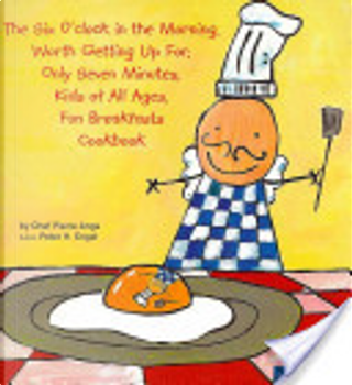 The Six O'Clock Breakfasts Cookbook by Peter Engel