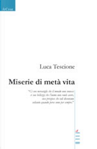 Miserie di metà vita by Luca Tescione