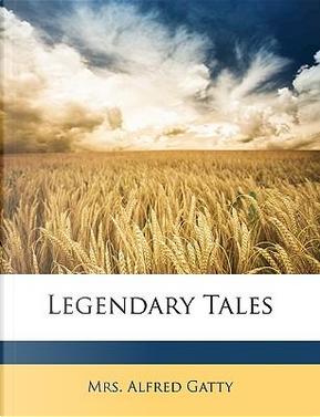 Legendary Tales by Alfred Gatty