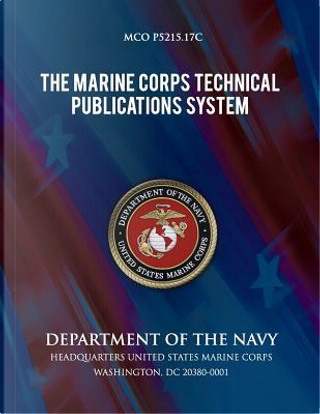 The Marine Corps Technical Publications System by U.S. Marine Corps