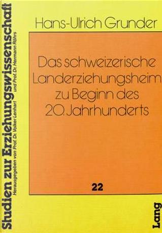 Das schweizerische Landerziehungsheim zu Beginn des 20. Jahrhunderts by Hans-Ulrich Grunder