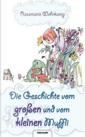 Die Geschichte Vom Groayen Und Vom Kleinen Muffli by Rosemarie Wehrkamp