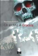 Gli archivi di Dracula by Raymond Rudorff