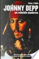 Johnny Depp. Un rebelde moderno by Brian Robb