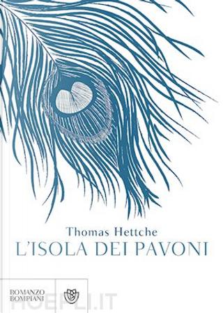 L'isola dei pavoni by Thomas Hettche