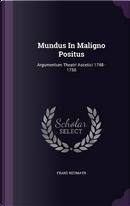 Mundus in Maligno Positus by Franz Neumayr