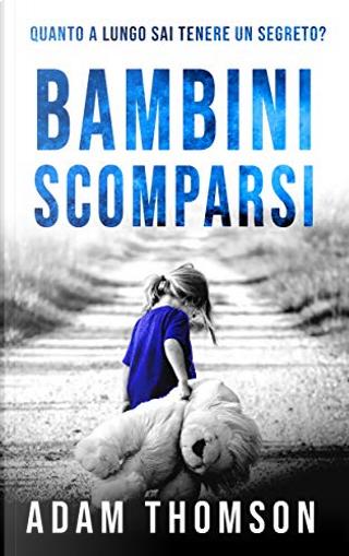 Bambini scomparsi by Adam Thomson