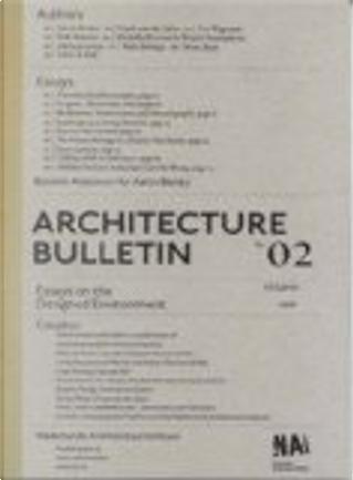 Architecture Bulletin 02 by Aaron Betsky, Winy Maas, Hans Ibelings, Timo Rijk