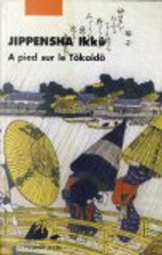 A pied sur le Tôkaidô by Ikkû Jippensha
