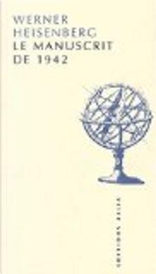 Le Manuscrit de 1942 by Werner Heisenberg