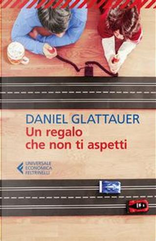 Un regalo che non ti aspetti by Daniel Glattauer