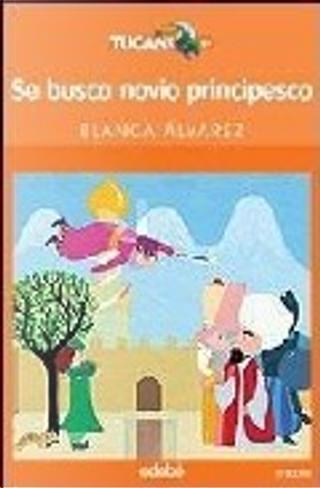 Se busca novio principesco by Blanca Álvarez