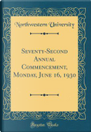 Seventy-Second Annual Commencement, Monday, June 16, 1930 (Classic Reprint) by Northwestern University