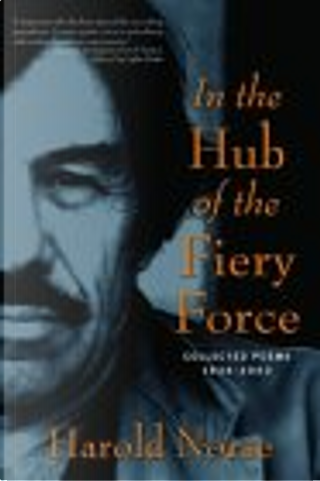 In the Hub of the Fiery Force by Harold Norse