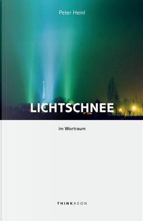 Lichtschnee im Wortraum by Peter Heinl