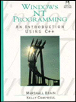 Windows NT Programming by Brian Marshal, Kelly Campbell, Marshall Brain